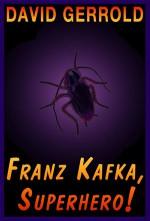 Franz Kafka, Superhero!